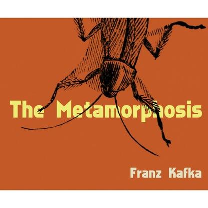 Фото - Franz Kafka The Metamorphosis (Unabridged) franz kafka the metamorphosis
