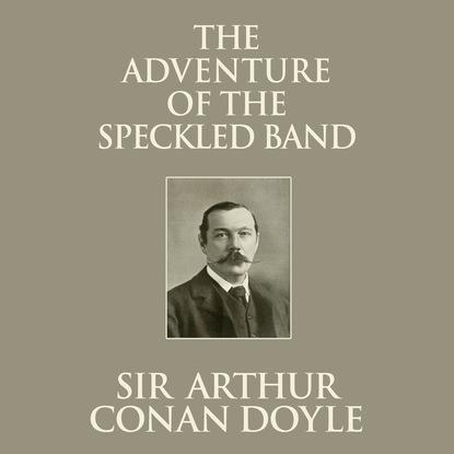 Фото - Sir Arthur Conan Doyle The Adventure of the Speckled Band (Unabridged) doyle a the speckled band level 2 книга для чтения