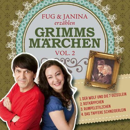 Gebrüder Grimm Fug und Janina erzählen Grimms Märchen, Vol. 2 gebrüder grimm beliebte märchen folge 2 könig drosselbart und weitere märchen