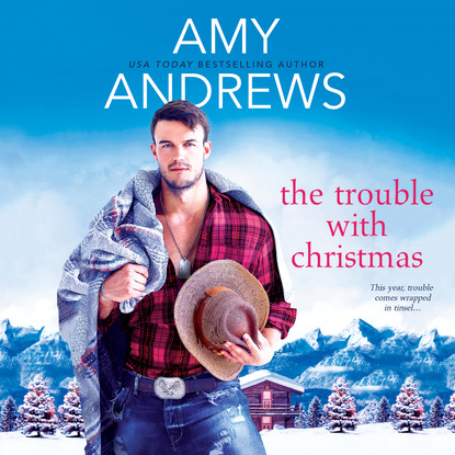 Фото - Amy Andrews The Trouble with Christmas - Credence, Colorado, Book 2 (Unabridged) amy andrews alessandro and the cheery nanny