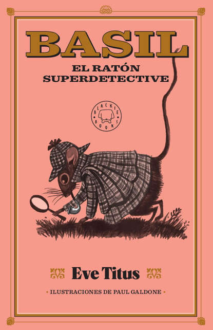Eve Titus Basil, el ratón superdetective claudio espínola lobos el caso de historia