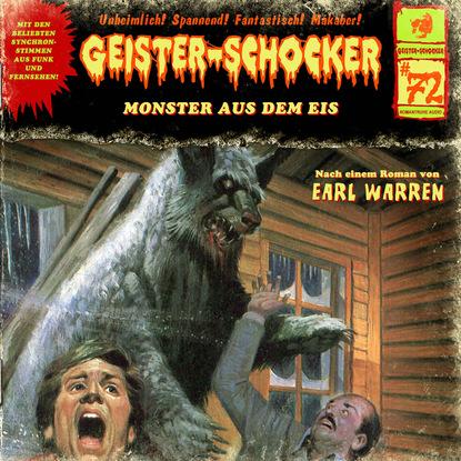 Фото - Earl Warren Geister-Schocker, Folge 72: Monster aus dem Eis markus winter geister schocker folge 22 das grauen aus dem eis