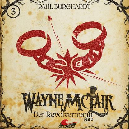Paul Burghardt Wayne McLair, Folge 3: Der Revolvermann, Pt. 2 paul burghardt wayne mclair folge 6 der falsche franzose