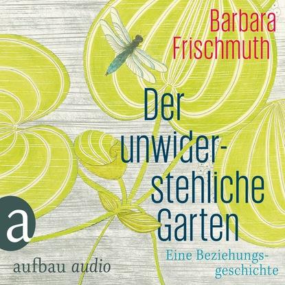 Фото - Barbara Frischmuth Der unwiderstehliche Garten barbara cartland im garten der liebe
