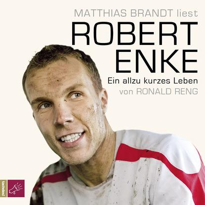 Ronald Reng Robert Enke - Ein allzu kurzes Leben недорого