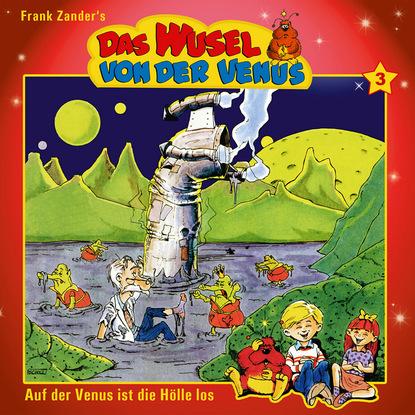 Frank Zander Das Wusel von der Venus, Folge 3: Auf der Venus ist die Hölle los peter conradi manni der libero die fußballgeschichte folge 3 der wechsel zur sg