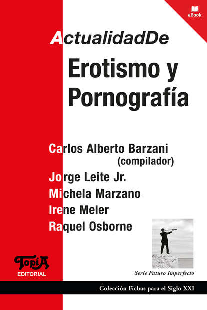 Carlos Alberto Barzani Actualidad de erotismo y pornografía