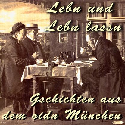 Julius Kreis Lebn und Lebn lassn - Gschichten aus dem oidn München de phazz münchen