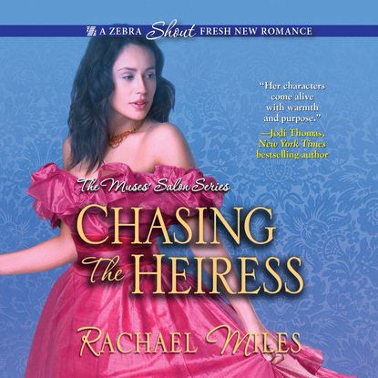 Rachael Miles Chasing the Heiress - The Muses' Salon 2 (Unabridged) susan meier the donovan brothers book 2 chasing the runaway bride unabridged