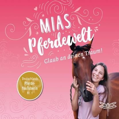 Mia Bender Mias Pferdewelt - Glaub an deinen Traum! (Ungekürzt) aimee erotisches an fremden orten 2 reiselust ungekürzt