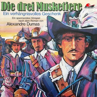 Александр Дюма Die drei Musketiere, Folge 1: Ein verhängnisvolles Geschenk александр дюма alexandre dumas die drei musketiere