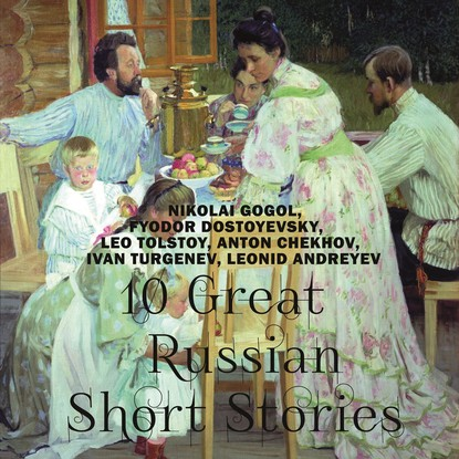 Лев Толстой 10 Great Russian Short Stories fyodor dostoyevsky notes from underground the double and other stories