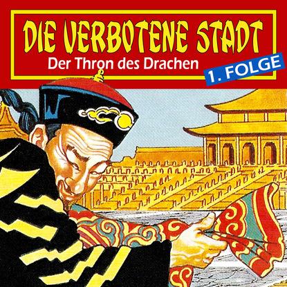 Hans-Joachim Herwald Die verbotene Stadt, Folge 1: Der Thron des Drachen недорого