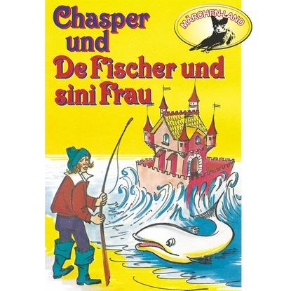 Rolf Ell Chasper - Märli nach Gebr. Grimm in Schwizer Dütsch, Chasper bei de Fischer und sini Frau brüder grimm von dem fischer und seiner frau hochdeutsch