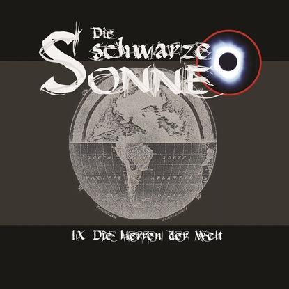 Günter Merlau Die schwarze Sonne, Folge 9: Die Herren der Welt