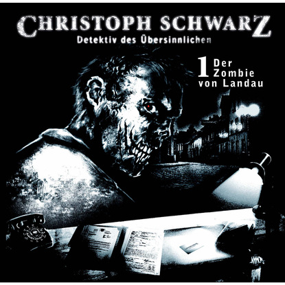 Otto Joachim Christoph Schwarz, Folge 1: Der Zombie von Landau otto joachim christoph schwarz folge 5 horror am teufelstisch