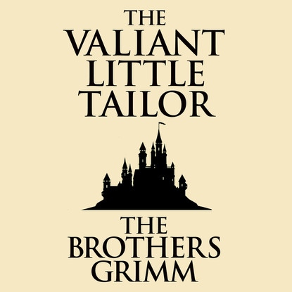 the Brothers Grimm The Valiant Little Tailor (Unabridged) susan meier the donovan brothers book 2 chasing the runaway bride unabridged