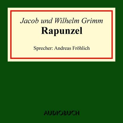 Jacob Grimm Rapunzel (Ungekürzte Lesung) недорого