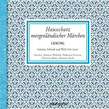 Gustav Schwab Hausschatz morgenländischer Märchen (ungekürzt) gustav schwab hausschatz morgenländischer märchen ungekürzt