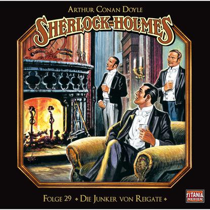 Arthur Conan Doyle Sherlock Holmes - Die geheimen Fälle des Meisterdetektivs, Folge 29: Die Junker von Reigate jürgen beck die geheimen mächte des tierkreises die fische