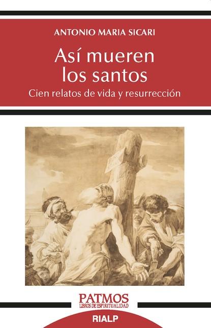 Antonio María Sicari Así mueren los santos clara obligado la muerte juega a los dados