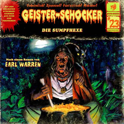 Earl Warren Geister-Schocker, Folge 23: Die Sumpfhexe earl warren geister schocker folge 72 monster aus dem eis