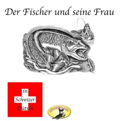 Gebrüder Grimm Märchen in Schwizer Dütsch, Der Fischer und seine Frau gebrüder grimm märchen in schwizer dütsch dornröschen