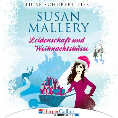 Susan Mallery Leidenschaft und Weihnachtsküsse - Fool's Gold Novellen (Ungekürzt) susan mallery mit küssen und nebenwirkungen fool s gold novelle ungekürzt
