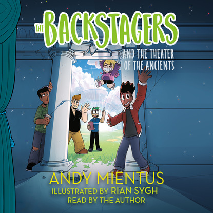 Andy Mientus The Backstagers and the Theater of the Ancients - The Backstagers, Book 2 (Unabridged) andy mientus the backstagers and the theater of the ancients the backstagers book 2 unabridged