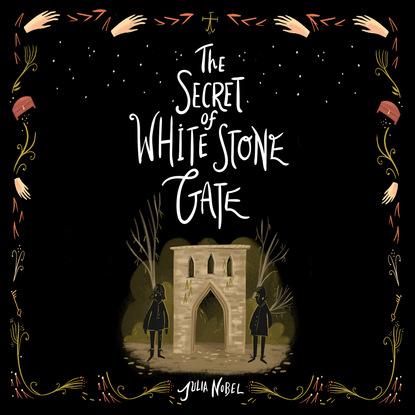 Julia Nobel Secret of White Stone Gate, The - Black Hollow Lane, Book 2 (Unabridged) nina bocci meet me on love lane hopeless romantics book 2 unabridged