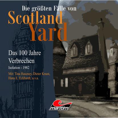 Andreas Masuth Die größten Fälle von Scotland Yard - Das 100 Jahre Verbrechen, Folge 24: Isolation - 1982 andreas masuth die größten fälle von scotland yard folge 5 sein letzter fall