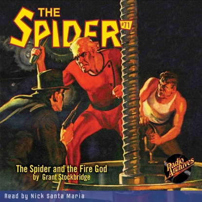 Grant Stockbridge The Spider and the Fire God - The Spider 71 (Unabridged) the white spider