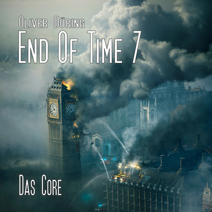 Oliver Döring End of Time, Folge 7: Das Core (Oliver Döring Signature Edition) oliver döring end of time folge 5 fremde erinnerung oliver döring signature edition