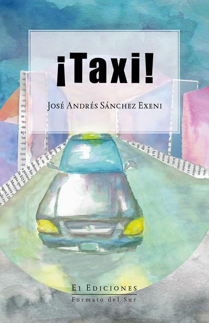 José Andrés Sánchez Exeni ¡Taxi! josé gasca zamora la merced centralidad económica y cadena de suministro de alimentos