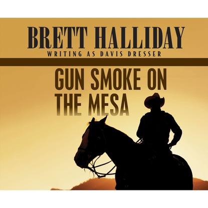 Brett Halliday Gun Smoke on the Mesa (Unabridged)