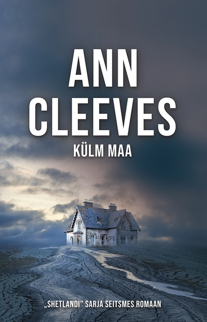Ann Cleeves Külm maa aidi vallik mis teha ann