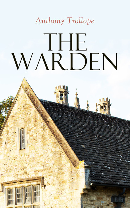 Anthony Trollope The Warden steven t callan the game warden s son