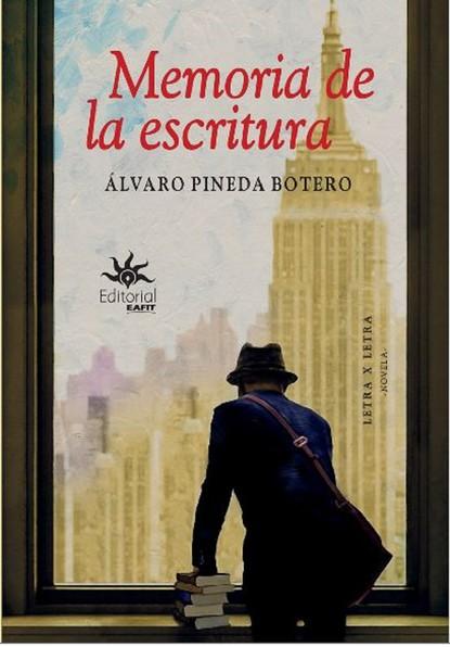Álvaro Pineda Botero Memoria de la escritura eduardo huaytán martínez la voz el viento y la escritura