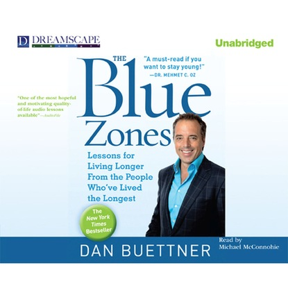 Dan Buettner The Blue Zones - Lessons for Living Longer from the People Who've Lived the Longest (Unabridged) недорого