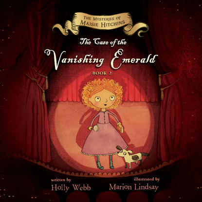 Holly Webb The Case of the Vanishing Emerald - The Mysteries of Maisie Hitchins, Book 2 (Unabridged) the red blazer girls the vanishing violin