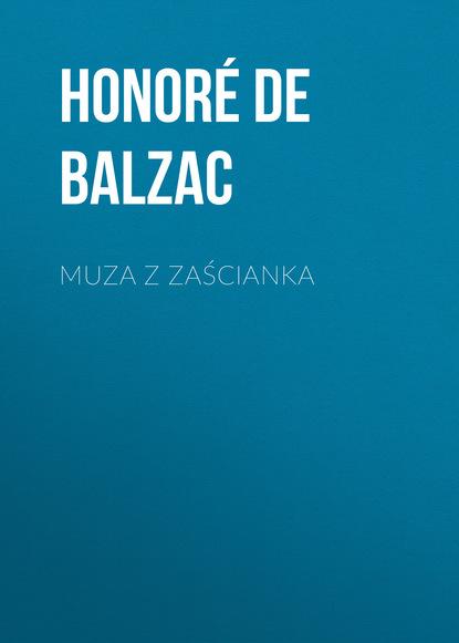 Оноре де Бальзак Muza z zaścianka magda cel z chenonceau do chaumont nad loarą z cyklu podróże z barbarą