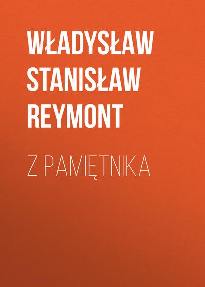 Władysław Stanisław Reymont Z pamiętnika недорого