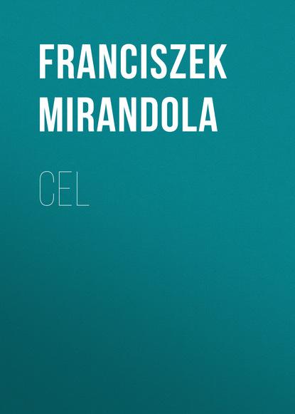 Franciszek Mirandola Cel недорого