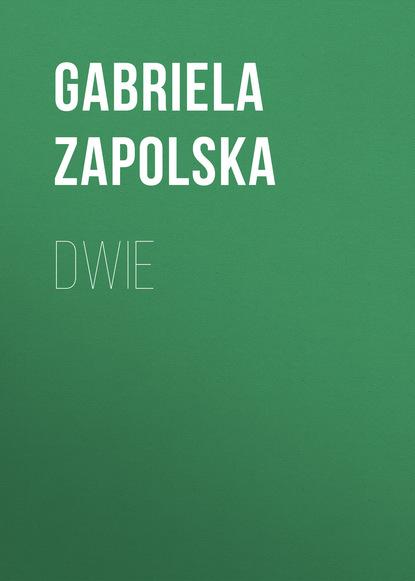 Gabriela Zapolska Dwie gabriela zapolska z pamiętników młodej mężatki
