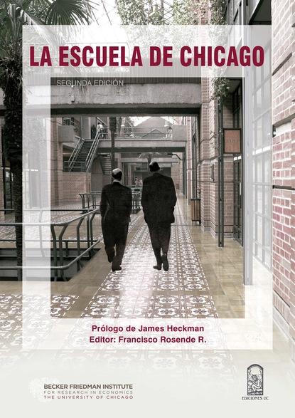 Фото - Francisco Rosende La Escuela de Chicago jenny elisa lópez rodríguez la implementación de políticas públicas y la paz reflexiones y estudios de casos en colombia