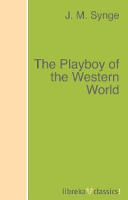 J. M. Synge The Playboy of the Western World недорого