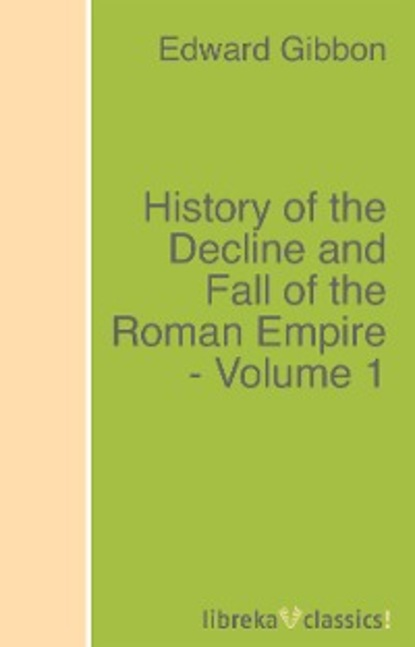 Эдвард Гиббон History of the Decline and Fall of the Roman Empire - Volume 1 steven tuck l a history of roman art