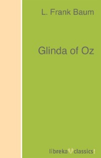 Фото - L. Frank Baum Glinda of Oz l frank baum das wunderbare land von oz