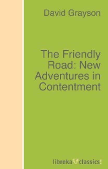 Grayson David The Friendly Road: New Adventures in Contentment
