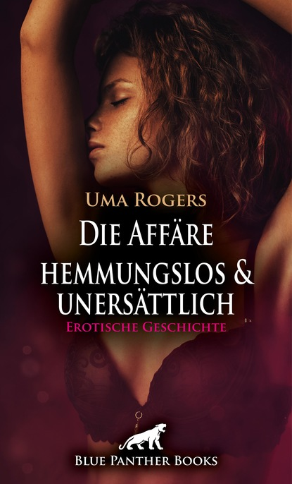 Uma Rogers Die Affäre – hemmungslos und unersättlich   Erotische Geschichte недорого